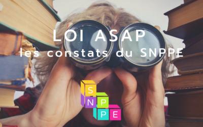 Comprendre la loi ASAP 2/3 : les constats du SNPPE